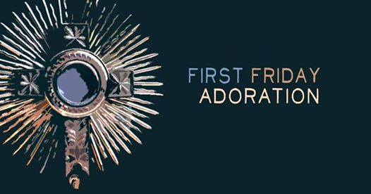 First Friday with Holy Hour